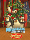 Пингвины из «Мадагаскара» (The Madagascar Penguins in: A Christmas Caper, 2005)